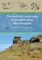 The Rock Art Landscapes of Rombalds Moor  West Yorkshire PDF