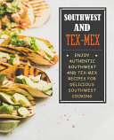 Southwest and Tex-Mex