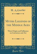 Myths Legends of the Middle Ages