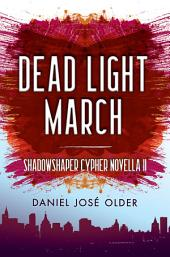 Dead Light March (The Shadowshaper Cypher, Novella 2)
