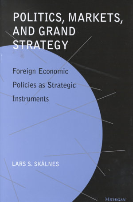 Politics  Markets  and Grand Strategy