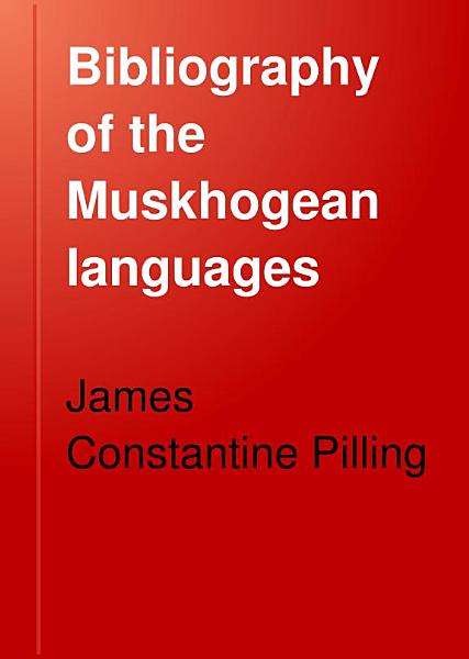 Download Bibliography of the Muskhogean Languages Book