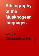 Bibliography of the Muskhogean Languages: Volume 572