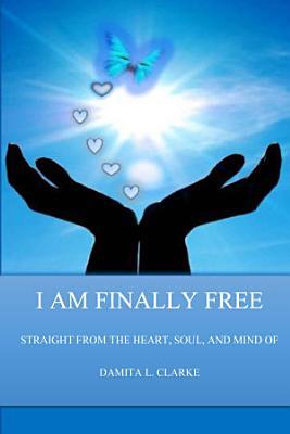 I am Finally Free