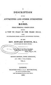 "A Description of the Antiquities and Other Curiosities of Rome"": Volume 1"