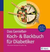 Das Genießer-Koch-& Backbuch für Diabetiker: 380 leckere Rezepte für jeden Tag, Ausgabe 2