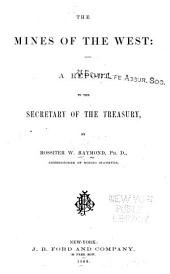 The Mines of the West: A Report to the Secretary of the Treasury