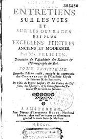 Entretiens sur les vies et sur les ouvrages des plus excellens peintres anciens et modernes