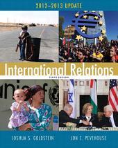 International Relations: 2012-2013 Update, Edition 10