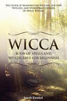 Wicca Book of Spells and Witchcraft for Beginners PDF