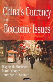 China's Currency and Economic Issues