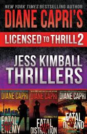 Licensed to Thrill 2: Jess Kimball Thrillers Books 1-3
