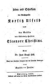 Leben und Schicksale des Reichsgrafen Korfitz Ulfeld und der Gräfin von Schleswig-Holstein Eleonore Christine