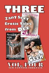 THREE Zany Sexy Erotic Tales from Dee: [VOL. FOUR]