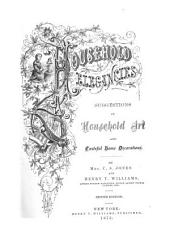 Household Elegancies: Suggestions in Household Art and Tasteful Home Decorations