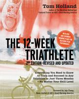 The 12 Week Triathlete  2nd Edition Revised and Updated PDF