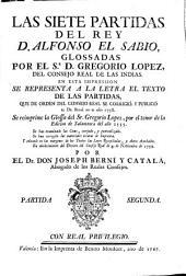 Las Siete Partidas del rey D. Alfonso el sabio glossadas por el Sr. D. Gregorio López, del Consejo Real de la Indias: Partida segunda