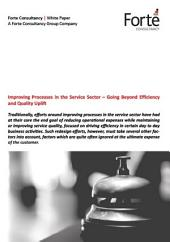 Improving Processes in the Service Sector – Going Beyond Efficiency and Quality Uplift