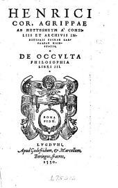 Henrici Cor. Agrippae ab Nettesheym ... De occulta philosophia libri III.