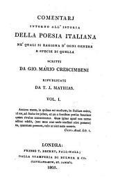 Comentarj intorno all'istoria della poesia italiana: ne' quali si ragiona d'ogni genere e specie di quella, Volume 1