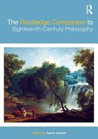 The Routledge Companion to Eighteenth Century Philosophy PDF