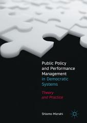 Public Policy and Performance Management in Democratic Systems: Theory and Practice