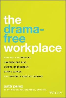 The Drama Free Workplace
