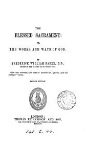 The Blessed Sacrament Or the Works and Ways of God