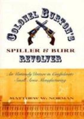 Colonel Burton's Spiller & Burr Revolver