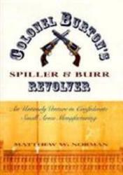Colonel Burton S Spiller Burr Revolver PDF