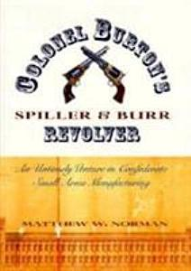 Colonel Burton s Spiller   Burr Revolver Book