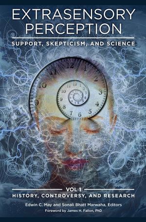 Extrasensory Perception: Support, Skepticism, and Science [2 volumes]