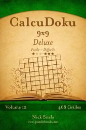 CalcuDoku 9x9 Deluxe - Facile à Difficile - Volume 12 - 468 Grilles
