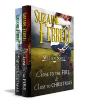The Westen Series: CLOSE TO THE FIRE and CLOSE TO CHRISTMAS
