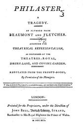 Philaster ... With alterations and a prologue by George Colman the elder , etc