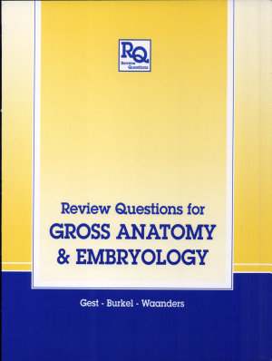 Review Questions for Gross Anatomy and Embryology