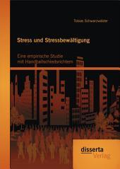 Stress und Stressbewältigung: Eine empirische Studie mit Handballschiedsrichtern
