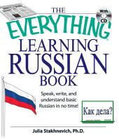 The Everything Learning Russian Book Enhanced Edition: Speak, Write, and Understand Russian in No Time