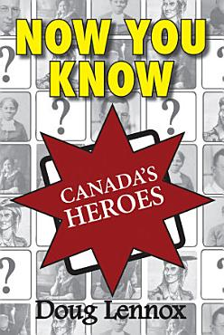 Now You Know Canada s Heroes PDF