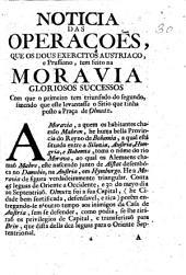 Noticia das operaçōes que os dous Exercitos austriaco e prussiano tem feito na Moravia, gloriosos successos com que o primeiro tem triumfado do segundo, etc