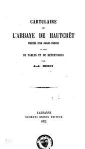 Cartulaire de l'Abbaye de Hautcrêt: précédé d'un avant-propos et suivi de tables et de répertoires