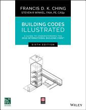 Building Codes Illustrated: A Guide to Understanding the 2018 International Building Code, Edition 6