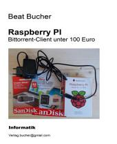Raspberry Pi - Bittorrent-Client unter 100 Euro