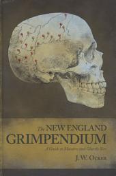 The New England Grimpendium