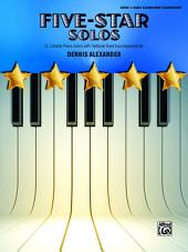 Five-Star Solos, Book 1: 11 Colorful Piano Solos for Early Elementary to Elementary Pianists