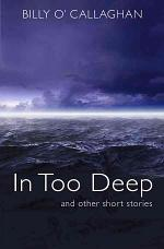 In Too Deep, and Other Short Stories