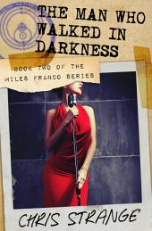 The Man Who Walked in Darkness: Miles Franco #2