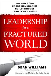 Leadership For A Fractured World Book PDF