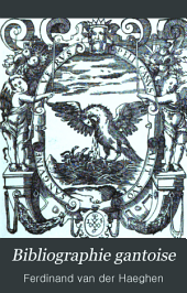 Bibliographie gantoise: XVe et XVIe siècle