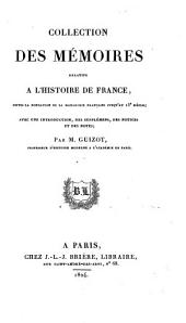 Collection des mémoires relatifs à l'histoire de France: depuis la fondation de la monarchie française jusqu'au 13e siècle, Volume5